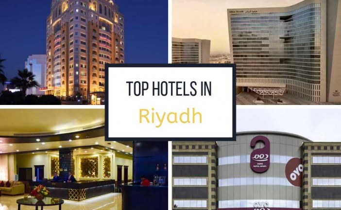 Top 5 Hotels for an Awesome Vacation in Riyadh